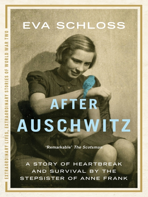 After Auschwitz (eBook): A story of heartbreak and survival by the stepsister of Anne Frank